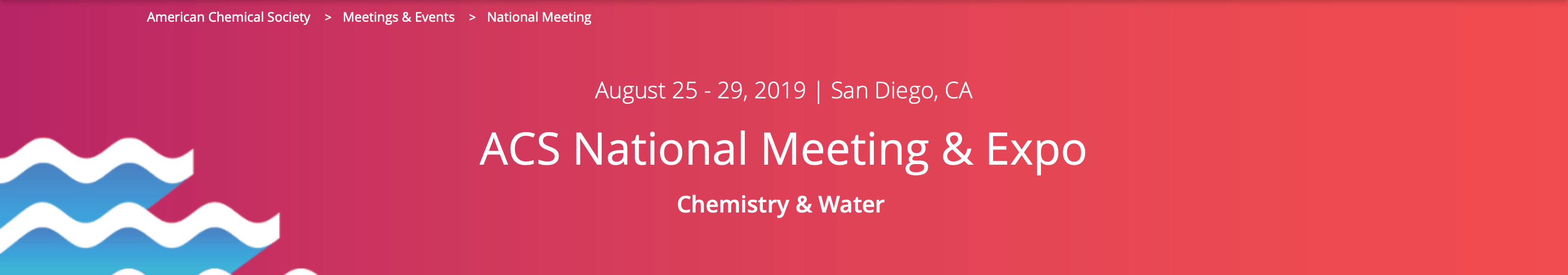 ACS National Meeting & Expo – August 25 – 29, 2019 | San Diego, CA